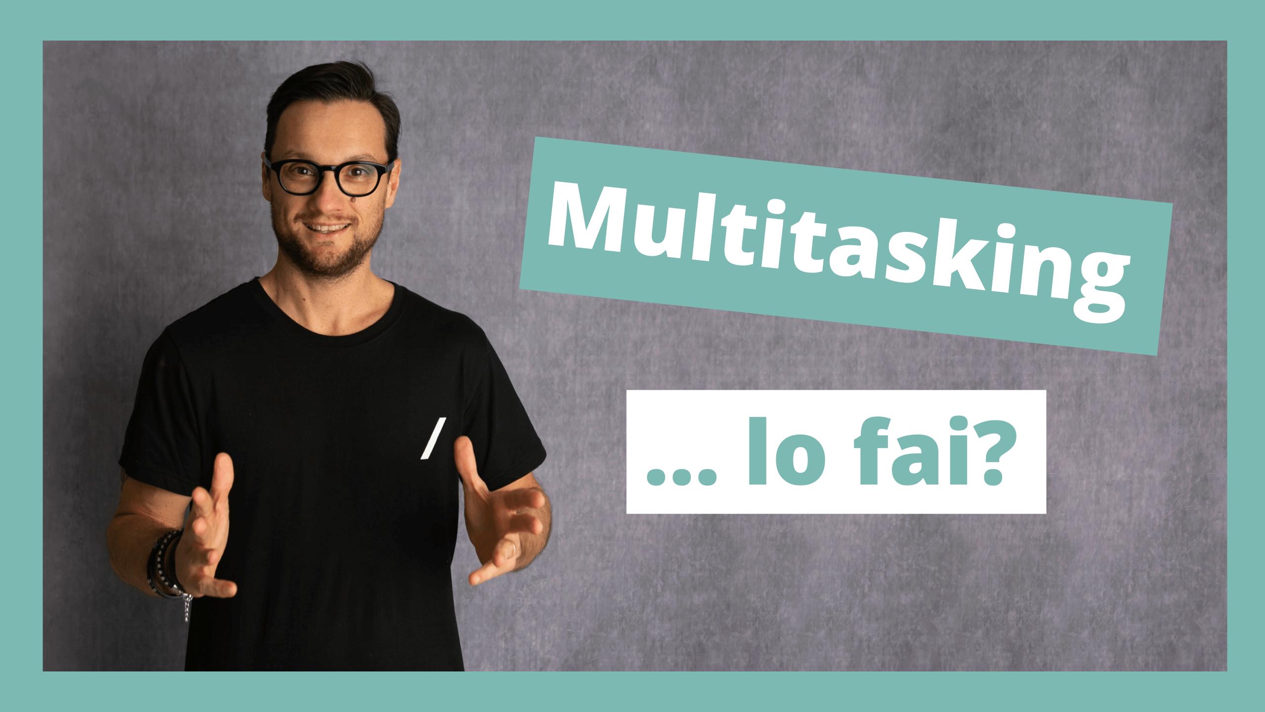 Multitasking...lo fai? - Hacker Photographer